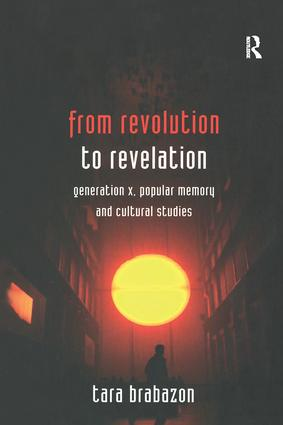 From Revolution to Revelation: Generation X, Popular Memory and Cultural Studies, 1st Edition (Paperback) book cover