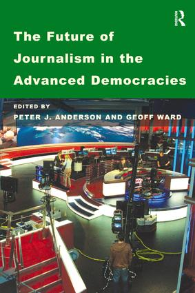 The Future of Journalism in the Advanced Democracies: 1st Edition (Paperback) book cover