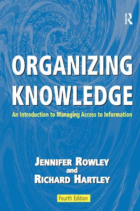 Organizing Knowledge: An Introduction to Managing Access to Information, 4th Edition (Paperback) book cover