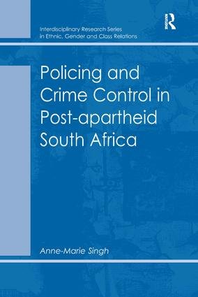 Policing and Crime Control in Post-apartheid South Africa: 1st Edition (Hardback) book cover