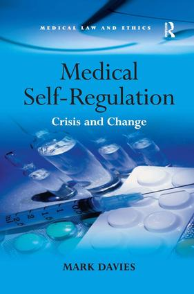 Medical Self-Regulation: Crisis and Change, 1st Edition (Paperback) book cover