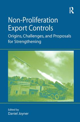 Non-Proliferation Export Controls: Origins, Challenges, and Proposals for Strengthening, 1st Edition (Paperback) book cover