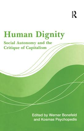 Human Dignity: Social Autonomy and the Critique of Capitalism, 1st Edition (Hardback) book cover