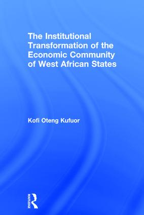 The Institutional Transformation of the Economic Community of West African States: 1st Edition (Hardback) book cover
