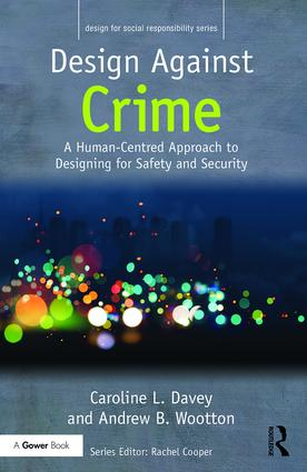 Design Against Crime: A Human-Centred Approach to Designing for Safety and Security book cover