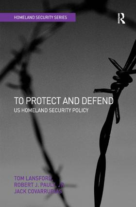 To Protect and Defend: US Homeland Security Policy book cover