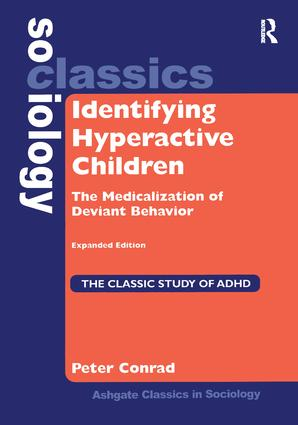 Identifying Hyperactive Children: The Medicalization of Deviant Behavior Expanded Edition book cover