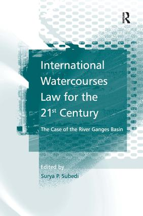 International Watercourses Law for the 21st Century: The Case of the River Ganges Basin, 1st Edition (Paperback) book cover