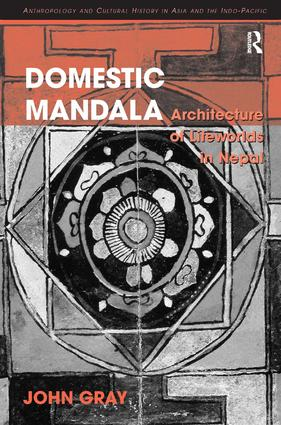 Domestic Mandala: Architecture of Lifeworlds in Nepal, 1st Edition (Hardback) book cover