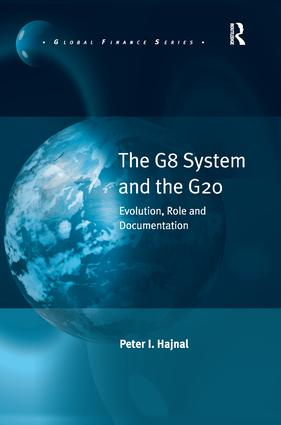The G8 System and the G20: Evolution, Role and Documentation book cover
