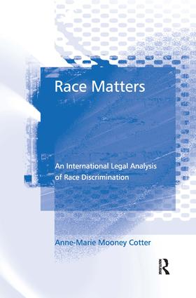 Race Matters: An International Legal Analysis of Race Discrimination, 1st Edition (Hardback) book cover