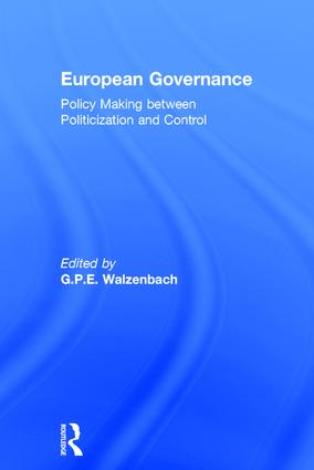 European Governance: Policy Making between Politicization and Control, 1st Edition (Hardback) book cover