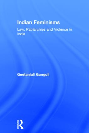 Indian Feminisms: Law, Patriarchies and Violence in India, 1st Edition (Hardback) book cover