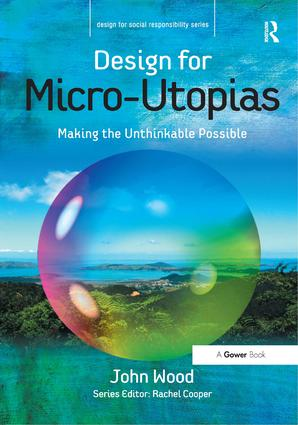 Design for Micro-Utopias: Making the Unthinkable Possible, 1st Edition (Hardback) book cover