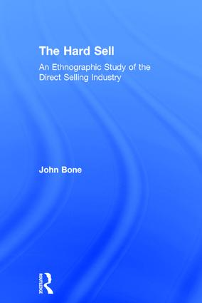 The Hard Sell: An Ethnographic Study of the Direct Selling Industry, 1st Edition (Hardback) book cover