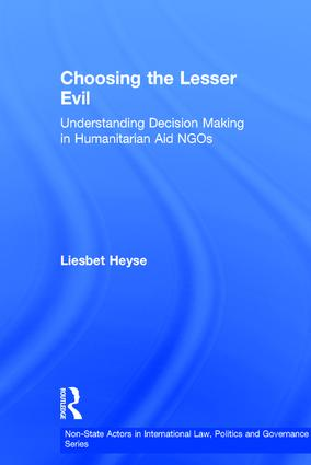Choosing the Lesser Evil: Understanding Decision Making in Humanitarian Aid NGOs, 1st Edition (Hardback) book cover