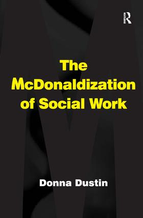 The McDonaldization of Social Work (Hardback) book cover