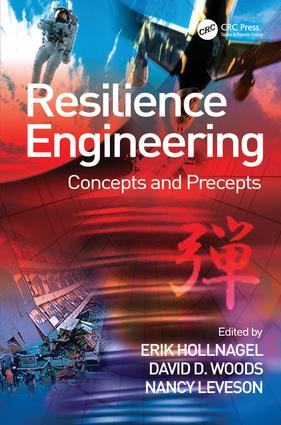 Resilience Engineering: Concepts and Precepts, 1st Edition (Hardback) book cover