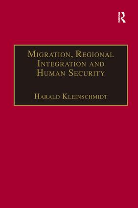 Migration, Regional Integration and Human Security: The Formation and Maintenance of Transnational Spaces (Hardback) book cover