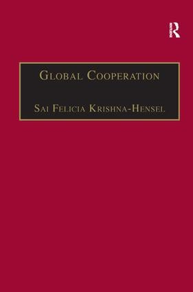 Global Cooperation: Challenges and Opportunities in the Twenty-First Century, 1st Edition (Hardback) book cover