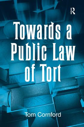 Towards a Public Law of Tort: 1st Edition (Paperback) book cover