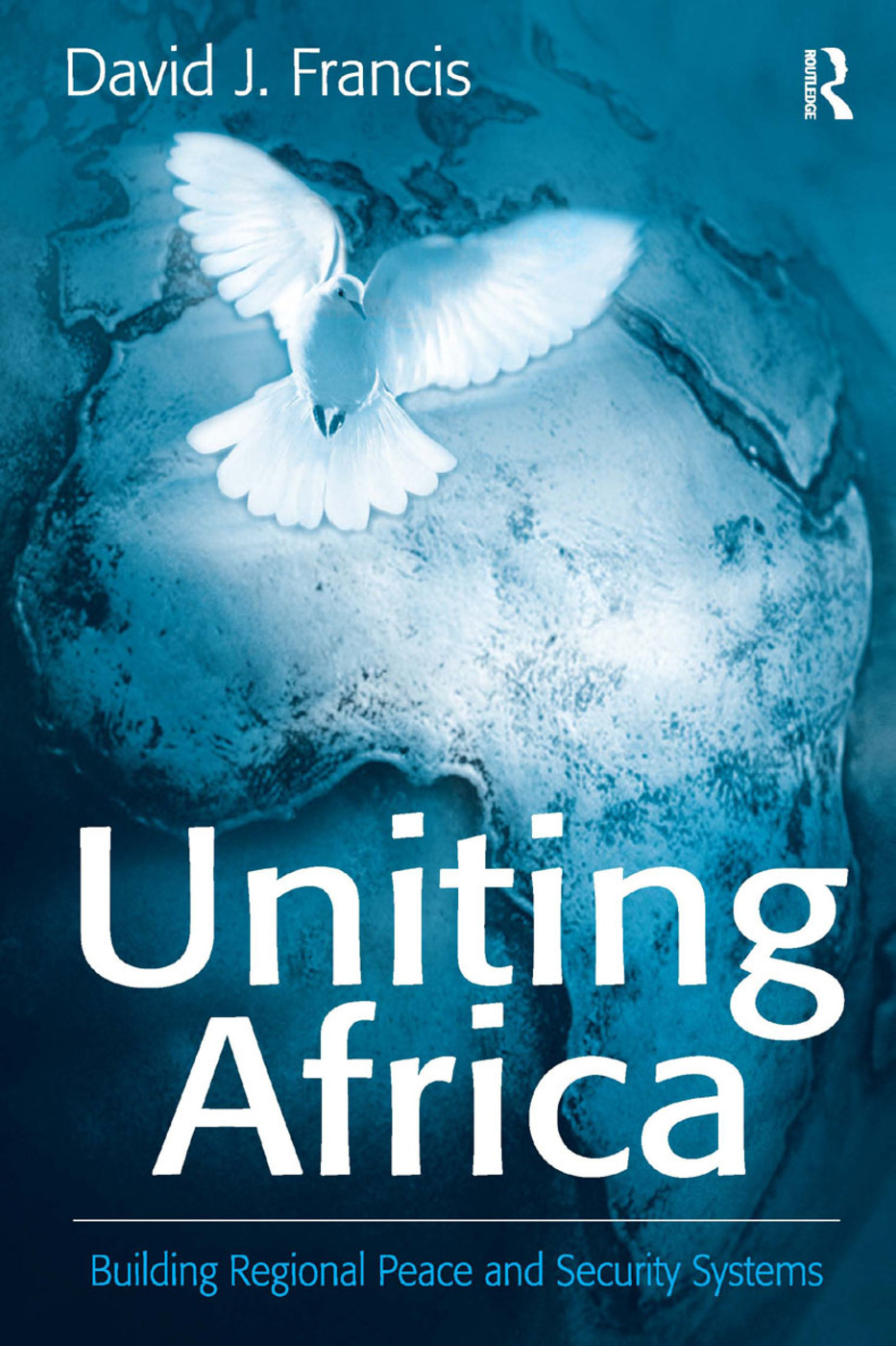 Uniting Africa: Building Regional Peace and Security Systems, 1st Edition (Paperback) book cover