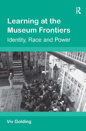 Learning at the Museum Frontiers: Identity, Race and Power, 1st Edition (Hardback) book cover