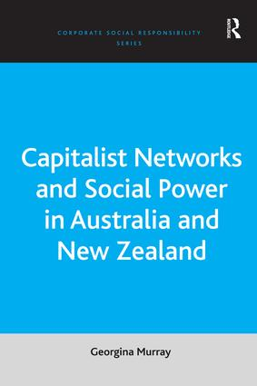 Capitalist Networks and Social Power in Australia and New Zealand: 1st Edition (Hardback) book cover