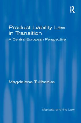 Product Liability Law in Transition: A Central European Perspective, 1st Edition (Paperback) book cover