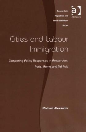 Cities and Labour Immigration: Comparing Policy Responses in Amsterdam, Paris, Rome and Tel Aviv, 1st Edition (Paperback) book cover
