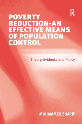 Poverty Reduction - An Effective Means of Population Control: Theory, Evidence and Policy, 1st Edition (Hardback) book cover