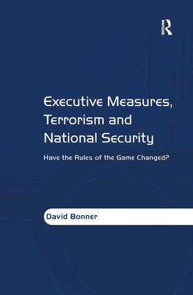 Executive Measures, Terrorism and National Security: Have the Rules of the Game Changed?, 1st Edition (Hardback) book cover