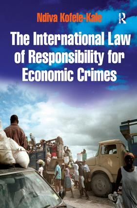 The International Law of Responsibility for Economic Crimes: Holding State Officials Individually Liable for Acts of Fraudulent Enrichment, 2nd Edition (Hardback) book cover