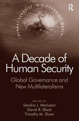 A Decade of Human Security: Global Governance and New Multilateralisms book cover