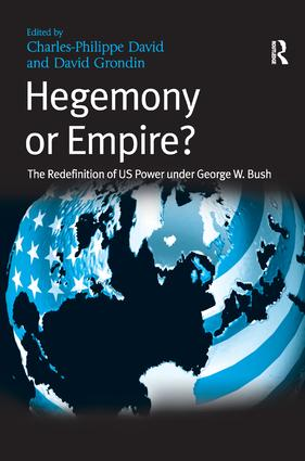 Hegemony or Empire?: The Redefinition of US Power under George W. Bush, 1st Edition (Hardback) book cover