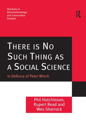 There is No Such Thing as a Social Science: In Defence of Peter Winch, 1st Edition (Hardback) book cover