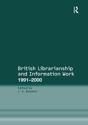 British Librarianship and Information Work 1991–2000: 1st Edition (Hardback) book cover