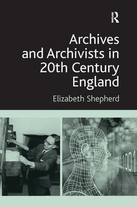 Archives and Archivists in 20th Century England (Hardback) book cover