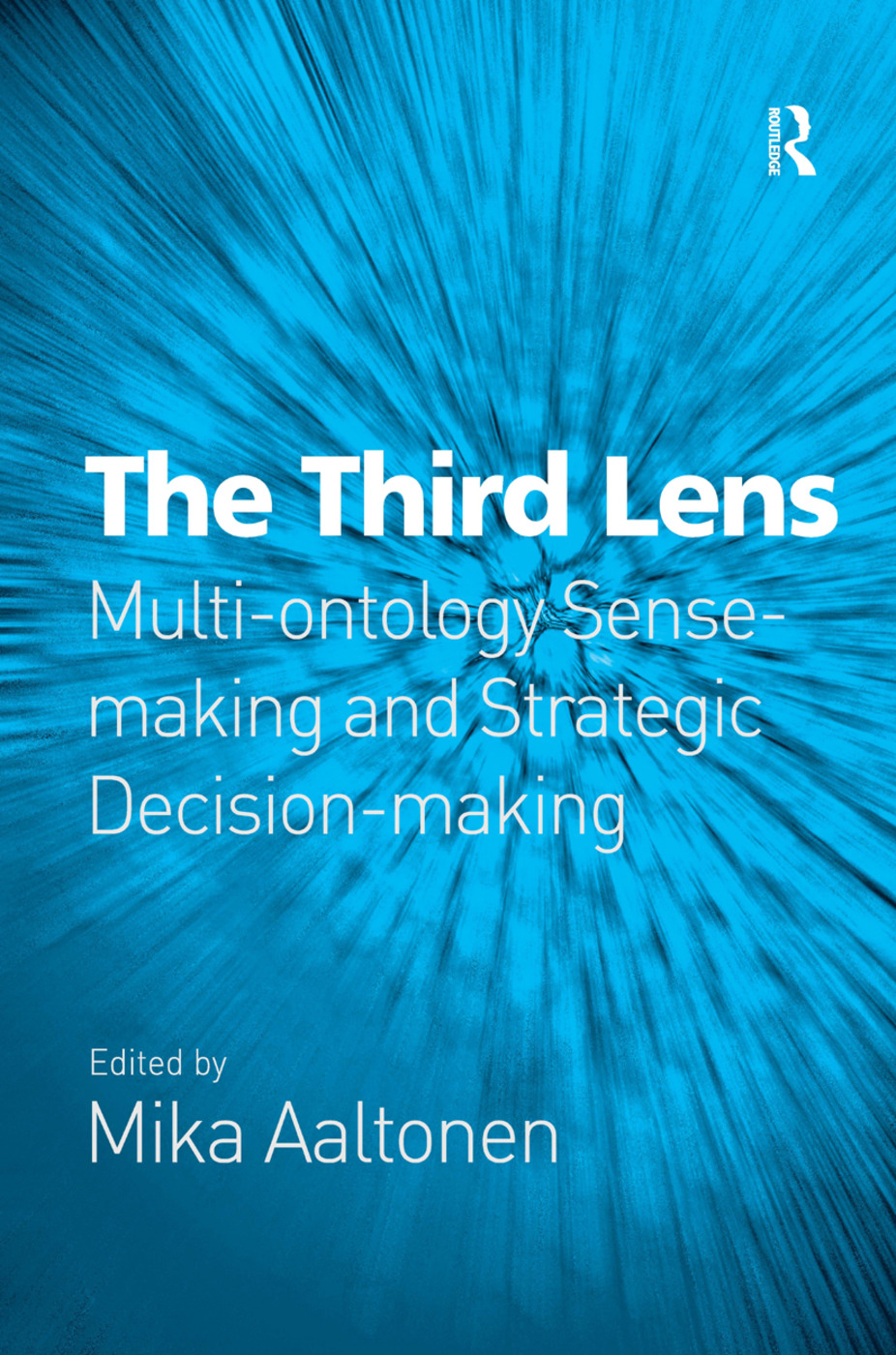 The Third Lens: Multi-ontology Sense-making and Strategic Decision-making book cover