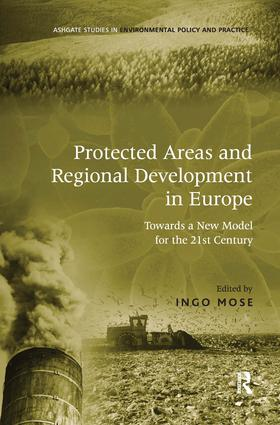 Protected Areas and Regional Development in Europe: Towards a New Model for the 21st Century, 1st Edition (Hardback) book cover