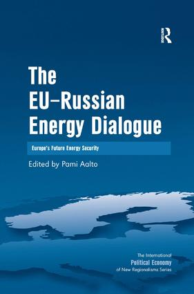 The EU-Russian Energy Dialogue: Europe's Future Energy Security, 1st Edition (Hardback) book cover