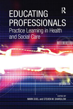 Educating Professionals: Practice Learning in Health and Social Care, 1st Edition (e-Book) book cover