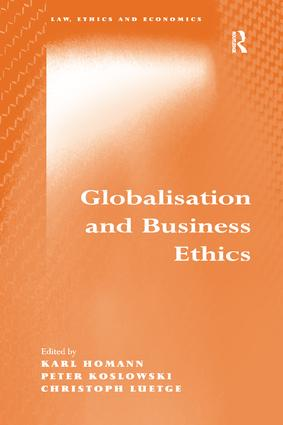 Globalisation and Business Ethics: 1st Edition (Hardback) book cover
