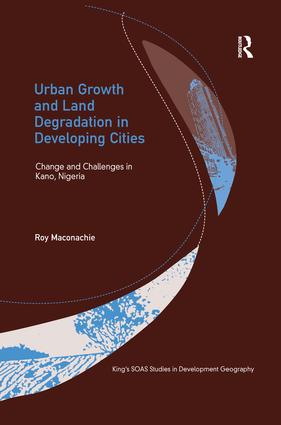 Urban Growth and Land Degradation in Developing Cities: Change and Challenges in Kano Nigeria book cover