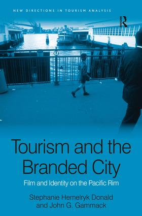 Tourism and the Branded City: Film and Identity on the Pacific Rim, 1st Edition (Hardback) book cover
