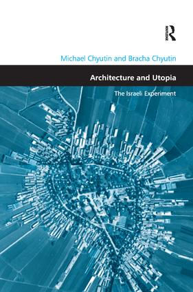 Architecture and Utopia: The Israeli Experiment book cover