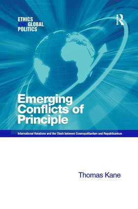 Emerging Conflicts of Principle: International Relations and the Clash between Cosmopolitanism and Republicanism, 1st Edition (Hardback) book cover