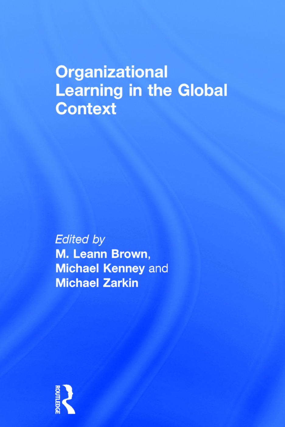 Organizational Learning in the Global Context: 1st Edition (Hardback) book cover