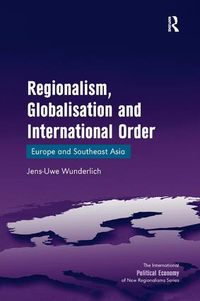 Regionalism, Globalisation and International Order: Europe and Southeast Asia, 1st Edition (Hardback) book cover
