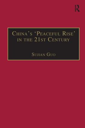 China's 'Peaceful Rise' in the 21st Century: Domestic and International Conditions, 1st Edition (Hardback) book cover